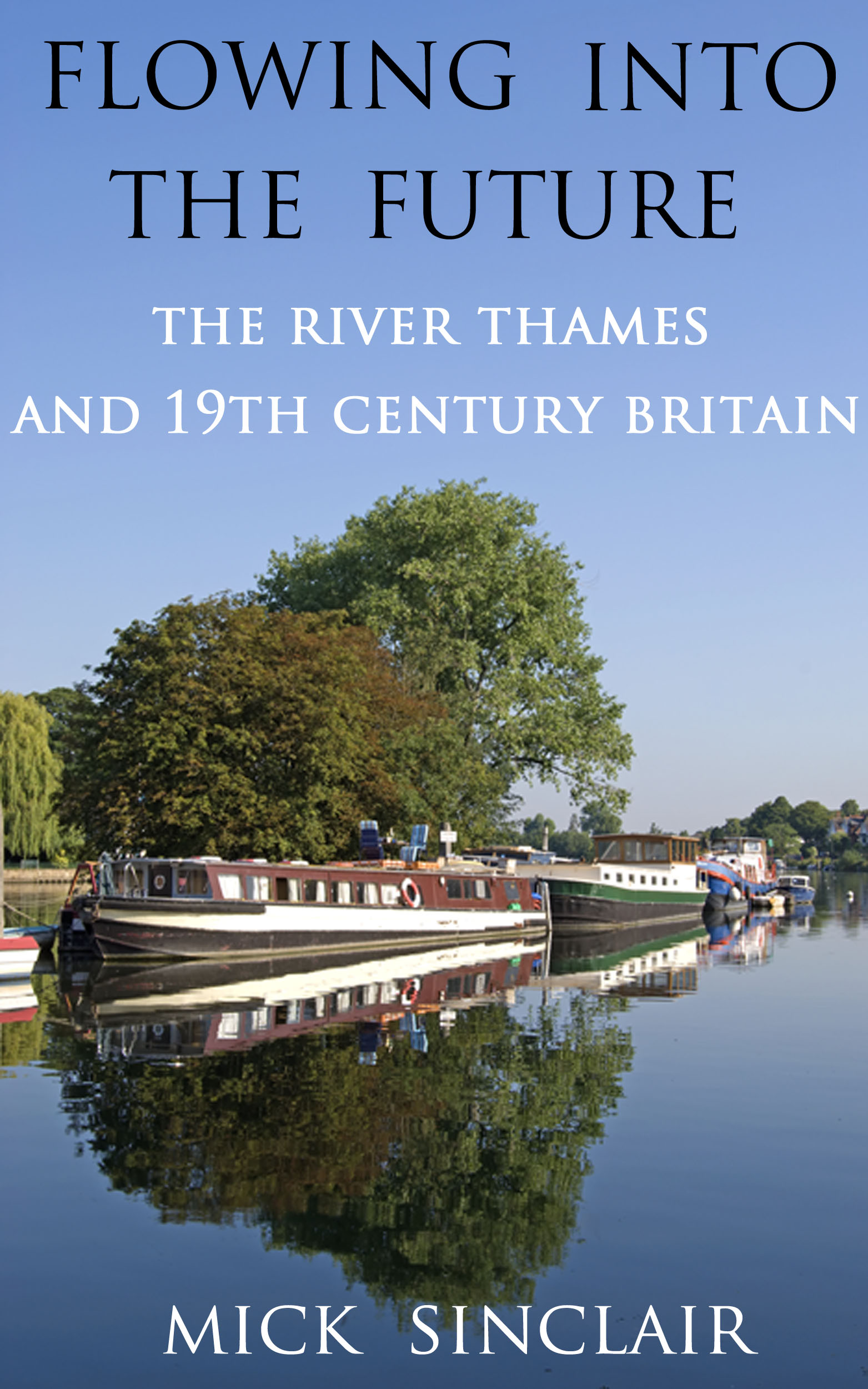 FLOWING INTO THE FUTURE: The River Thames and 19th Century Britain
